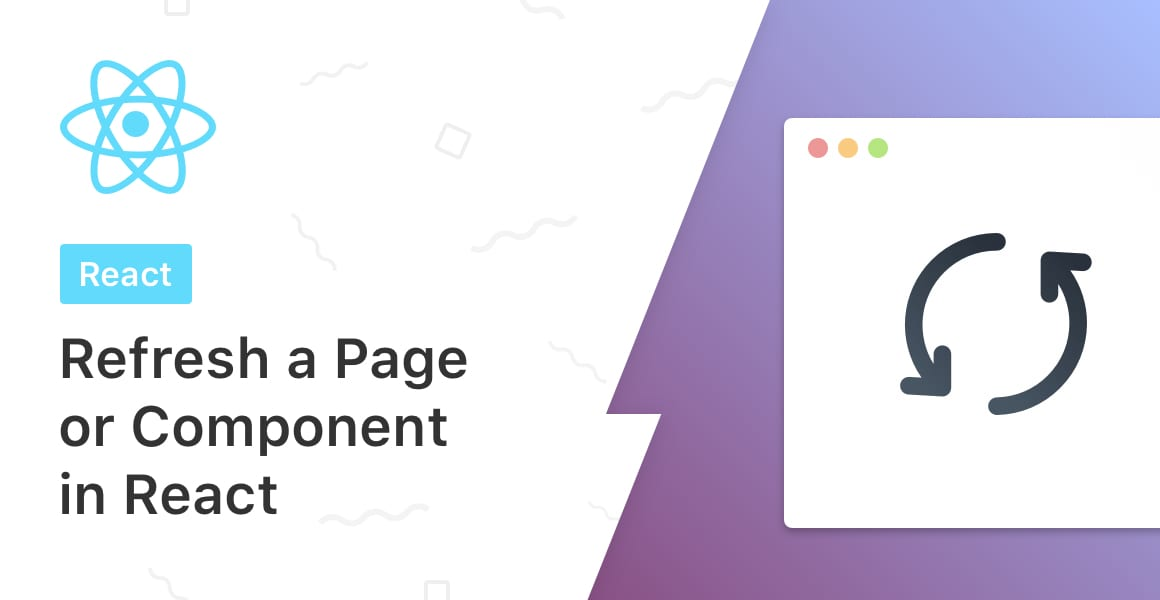 How to Refresh a Page or Component in React - Upmostly